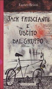 Il libro di Enrico Brizzi, Jack Frusciante è uscito dal gruppo