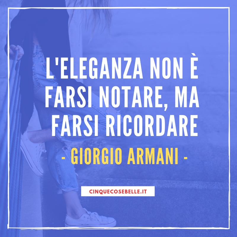 La frase sull'eleganza di Giorgio Armani