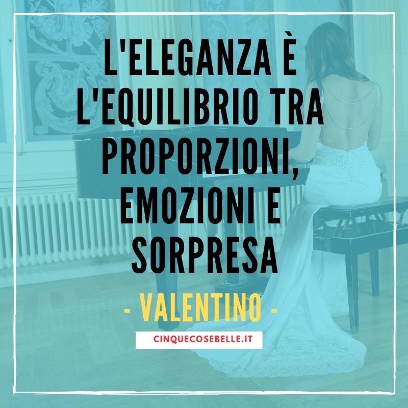 La frase sull'eleganza di Valentino