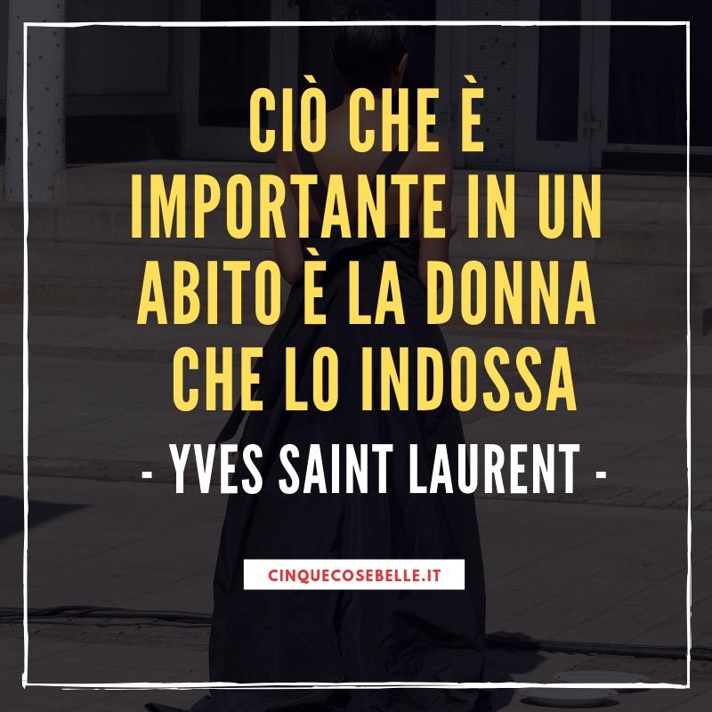 La frase sull'eleganza di Yves Saint Laurent