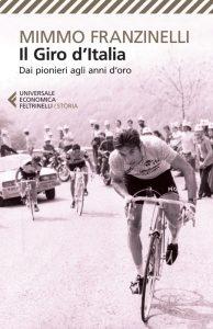 Il Giro d'Italia, libro di Mimmo Franzinelli dedicato alla storia della gara ciclistica