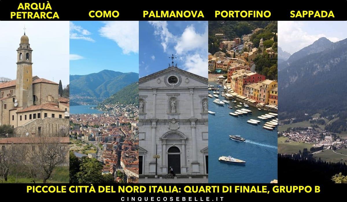 Il gruppo B dei quarti di finali sulla miglior piccola città del nord Italia