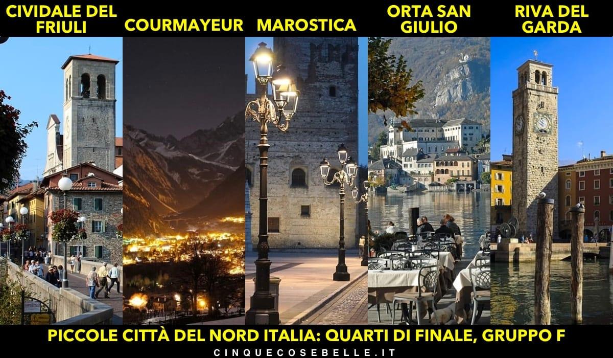 Il gruppo F dei quarti di finali sulla miglior piccola città del nord Italia