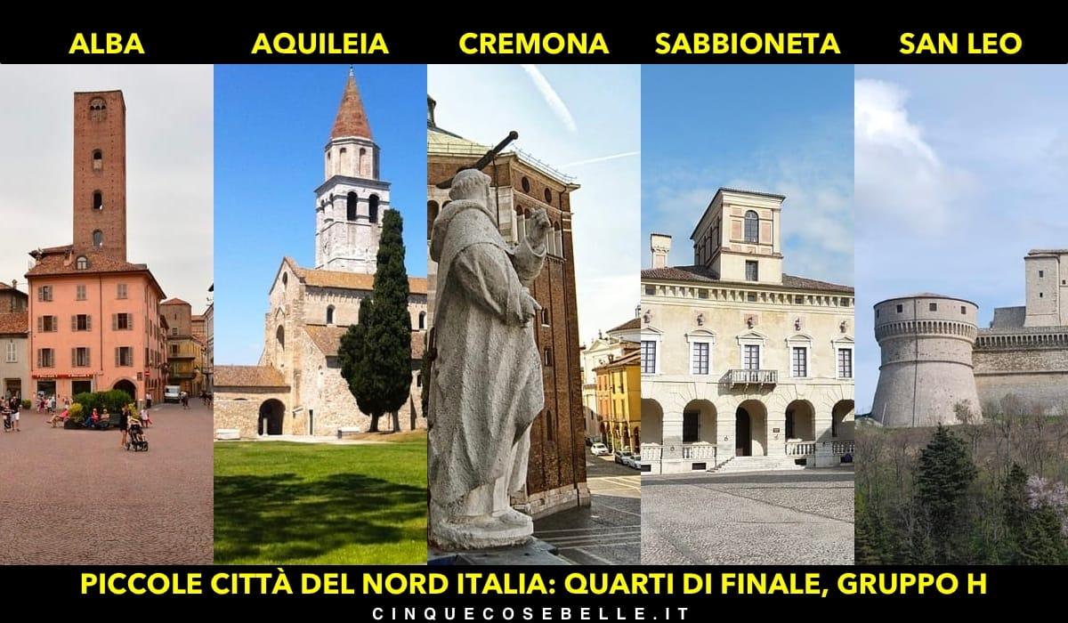 Il gruppo H dei quarti di finali sulla miglior piccola città del nord Italia
