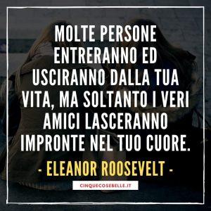 La frase di Eleanor Roosevelt sull'amicizia