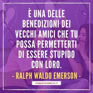 La frase di Ralph Waldo Emerson sull'amicizia