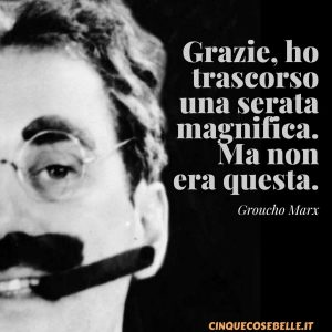La frasi sulla sera di Groucho Marx