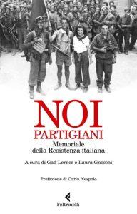 Noi partigiani di Gad Lerner e Laura Gnocchi